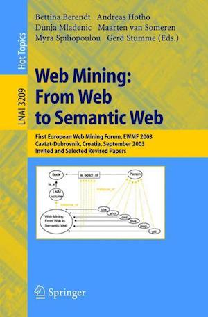 Web Mining: From Web to Semantic Web : First European Web Mining Forum, EWMF 2003, Cavtat-Dubrovnik, Croatia, September 22, 2003, Revised Selected and