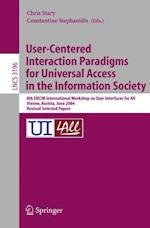 User-Centred Interaction Paradigms for Universal Access in the Information Society af Constantine Stephanidis, Christian Stary