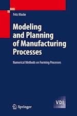 Modeling and Planning of Manufacturing Processes (Vdi-Buch / Chemische Technik / Verfahrenstechnik)