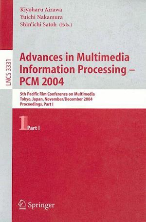 Advances in Multimedia Information Processing - PCM 2004 : 5th Pacific Rim Conference on Multimedia, Tokyo, Japan, November 30 - December 3, 2004, Pro