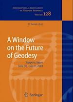 A Window on the Future of Geodesy (INTERNATIONAL ASSOCIATION OF GEODESY SYMPOSIA, nr. 128)