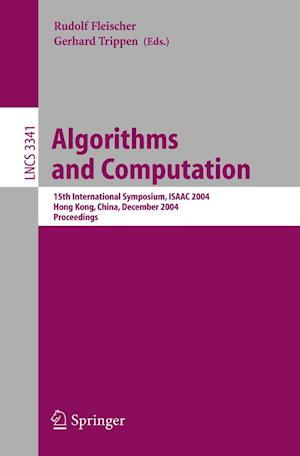 Algorithms and Computation : 15th International Symposium, ISAAC 2004, Hong Kong, China, December 20-22, 2004, Proceedings