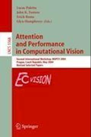 Attention and Performance in Computational Vision : Second International Workshop, WAPCV 2004, Prague, Czech Republic, May 15, 2004, Revised Selected