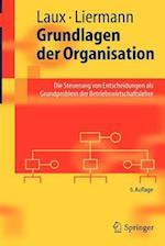 Grundlagen Der Organisation af Helmut Laux