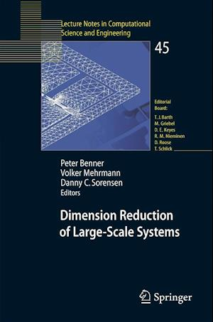 Dimension Reduction of Large-Scale Systems : Proceedings of a Workshop held in Oberwolfach, Germany, October 19-25, 2003