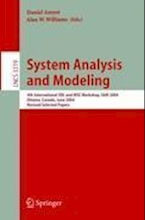 System Analysis and Modeling : 4th International SDL and MSC Workshop, SAM 2004, Ottawa, Canada, June 1-4, 2004, Revised Selected Papers