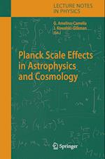 Planck Scale Effects in Astrophysics and Cosmology (LECTURE NOTES IN PHYSICS, nr. 669)