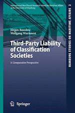 Third-Party Liability of Classification Societies (Hamburg Studies on Maritime Affairs, nr. 2)