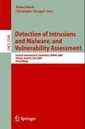Detection of Intrusions and Malware, and Vulnerability Assessment : Second International Conference, DIMVA 2005, Vienna, Austria, July 7-8, 2005, Proc