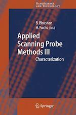 Applied Scanning Probe Methods III af Harald Fuchs, Bharat Bhushan