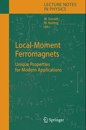Local-Moment Ferromagnets : Unique Properties for Modern Applications