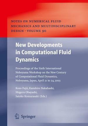 New Developments in Computational Fluid Dynamics: Proceedings of the Sixth International Nobeyama Workshop on the New Century of Computational Fluid D