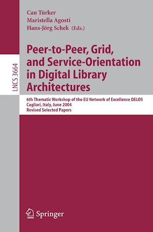 Peer-to-Peer, Grid, and Service-Orientation in Digital Library Architectures