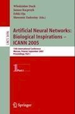 Artificial Neural Networks: Biological Inspirations - ICANN 2005 : 15th International Conference, Warsaw, Poland, September 11-15, 2005, Proceedings,