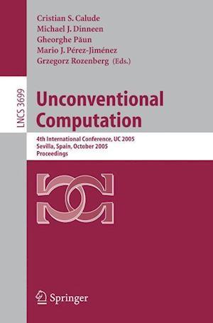 Unconventional Computation : 4th International Conference, UC 2005, Sevilla, Spain, October 3-7, Proceedings