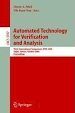 Automated Technology for Verification and Analysis : Third International Symposium, ATVA 2005, Taipei, Taiwan, October 4-7, 2005, Proceedings