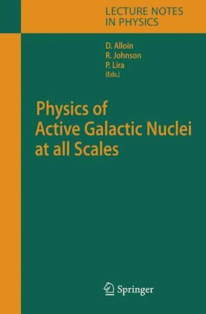 Physics of Active Galactic Nuclei at all Scales