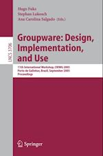 Groupware: Design, Implementation, and Use (Lecture Notes in Computer Science)