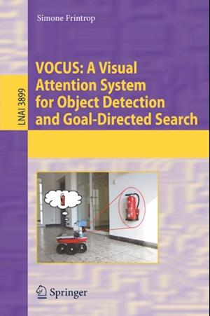 VOCUS: A Visual Attention System for Object Detection and Goal-Directed Search