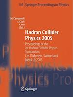 Hadron Collider Physics 2005 (SPRINGER PROCEEDINGS IN PHYSICS, nr. 108)