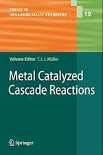 Metal Catalyzed Cascade Reactions (Topics in Organometallic Chemistry, nr. 19)