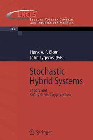 Stochastic Hybrid Systems : Theory and Safety Critical Applications