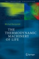 Thermodynamic Machinery of Life