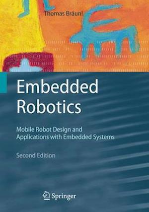 Bog, paperback Embedded Robotics af Thomas Braunl