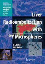 Liver Radioembolization with 90y Microspheres (Medical Radiology: Diagnostic Imaging)