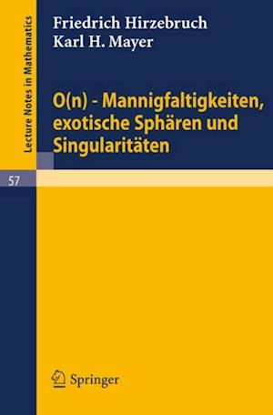 0(n) - Mannigfaltigkeiten, exotische Spharen und Singularitaten af Friedrich Hirzebruch, Karl H. Mayer