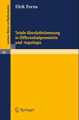 Totale Absolutkrummung in Differentialgeometrie und -topologie af Dirk Ferus