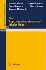 Die Approximationseigenschaft lokaler Ringe (Lecture Notes in Mathematics)