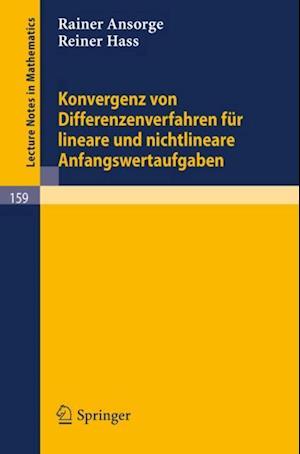 Konvergenz von Differenzenverfahren fur lineare und nichtlineare Anfangswertaufgaben af Reiner Hass, Rainer Ansorge