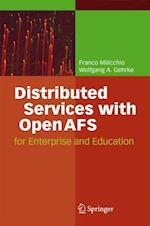 Distributed Services with OpenAFS : for Enterprise and Education