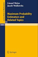 Maximum Probability Estimators and Related Topics af L. Weiss, J. Wolfowitz
