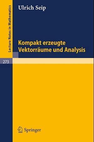 Kompakt erzeugte Vektorraume und Analysis af U. Seip