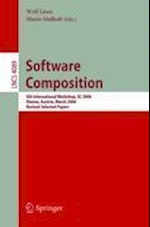 Software Composition : 5th International Symposium, SC 2006, Vienna, Austria, March 25-26, 2006, Revised Papers