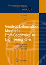 Geodetic Deformation Monitoring: From Geophysical to Engineering Roles (INTERNATIONAL ASSOCIATION OF GEODESY SYMPOSIA, nr. 131)