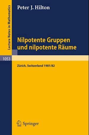 Nilpotente Gruppen und nilpotente Raume