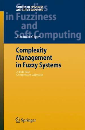 Complexity Management in Fuzzy Systems : A Rule Base Compression Approach