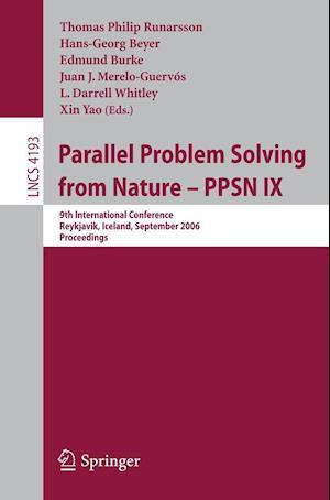Parallel Problem Solving from Nature - PPSN IX : 9th International Conference, Reykjavik, Iceland, September 9-13, 2006, Proceedings