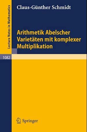 Arithmetik Abelscher Varietaten mit komplexer Multiplikation
