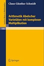 Arithmetik Abelscher Varietaten mit komplexer Multiplikation (Lecture Notes in Mathematics)