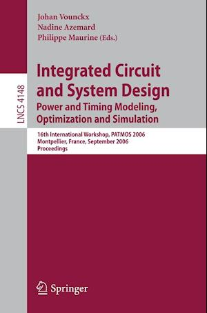 Integrated Circuit and System Design. Power and Timing Modeling, Optimization and Simulation : 16th International Workshop, PATMOS 2006, Montpellier,