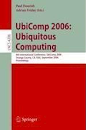 UbiComp 2006: Ubiquitous Computing