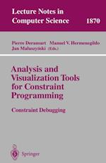 Analysis and Visualization Tools for Constraint Programming (Lecture Notes in Computer Science)