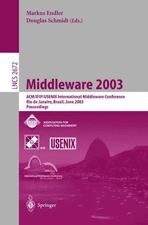Middleware 2003 : ACM/IFIP/USENIX International Middleware Conference, Rio de Janeiro, Brazil, June 16-20, 2003, Proceedings