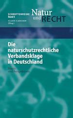 Die Naturschutzrechtliche Verbandsklage in Deutschland (Schriftenreihe Natur Und Recht, nr. 5)