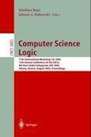Computer Science Logic : 17th International Workshop, CSL 2003, 12th Annual Conference of the EACSL, and 8th Kurt Gödel Colloquium, KGC 2003, Vienna,