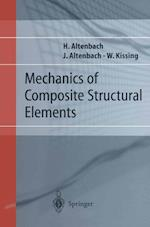 Mechanics of Composite Structural Elements af Johannes W Altenbach, Holm Altenbach, Wolfgang Kissing